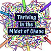 Thriving in the Midst of Chaos: Parenting With Special Needs Kids