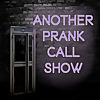 Another Prank Call Show