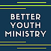 Better Youth Ministry