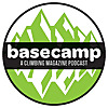 Basecamp | A Climbing Magazine Podcast