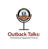 Outback Talks | The Employee Engagement Podcast