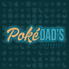 PokéDads | A Beginner Pokémon TCG Podcast