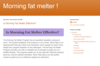 Morning fat melter !