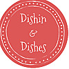 Dishin & Dishes