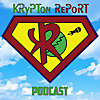 Krypton Report - The All Things Kryptonian Podcast