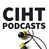 CIHT Podcasts