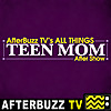 The All Things Teen Mom Podcast