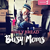 Daily Bread for Busy Moms