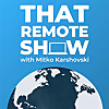 That Remote Show | Interviews with Digital Nomads and Location Independent Entrepreneurs