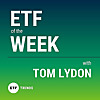 ETF of the Week With Tom Lydon