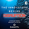 Evolve ETFs | The Innovators Behind Disruption with Raj Lala
