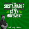 The Sustainable and Green Movement