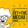 Get In The Mecha