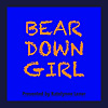 Bear Down Girl Podcast
