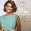 Next Generation Innovators Podcast