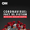 CNN | Coronavirus - Fact vs Fiction
