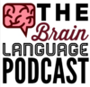 The Brain Language Podcast