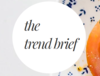 The Trend Brief | Restaurant Industry News