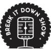 Break It Down Show
