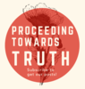 Proceeding Towards Truth