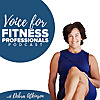 voice for fitness professionals podcast