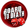 Board to Death TV | Board Game Reviews