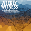 Texas Impact's Weekly Witness