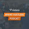 Printavo Print Hustlers Podcast