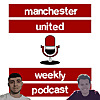 Manchester United Weekly Podcast