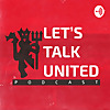 Lets Talk United Podcast