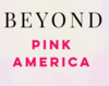 Beyond Pink America