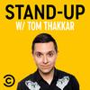 Stand-Up w/ Tom Thakkar