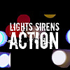 Lights Sirens Action