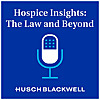 Hospice Insights: The Law and Beyond