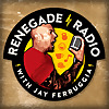 Renegade Radio with Jay Ferruggia