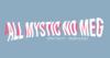 All Mystic No Meg