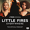 Little Fires Everywhere - The Official Podcast