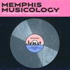 Memphis Musicology