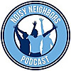 Noisy Neighbors Podcast