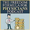 The Freedom Formula for Physicians