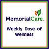 MemorialCare - Weekly Dose of Wellness