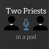 Two Priests in a Pod