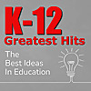K-12 Greatest Hits | The Best Ideas In Education
