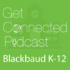 Blackbaud K-12&amp#39s Get Connected Podcast