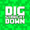 Dig Straight Down