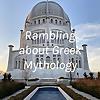 Rambling about Greek Mythology