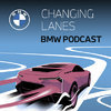 Changing Lanes | The BMW Podcast