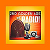 2nd Golden Age of Radio!