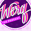 Werq the Podcast