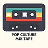 Pop Culture Mix Tape